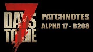 7 Days to Die Alpha 17 Patchnotes Update B 208 | Deutsch thumbnail