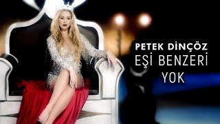 Petek Dinçöz - Eşi Benzeri Yok (Official Video)