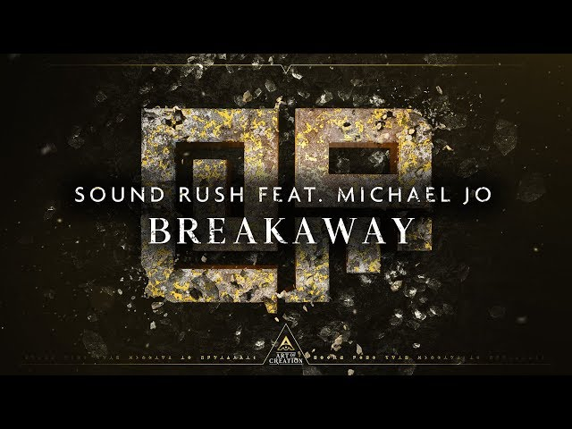 Sound Rush ft. Michael Jo - Breakaway (Official Videoclip)