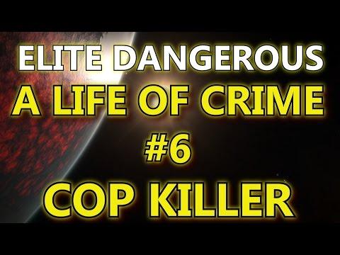 Elite Dangerous - A Life Of Crime #6 - Cop Killer