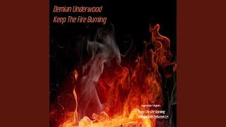 Keep The Fire Burning (Original Mix)