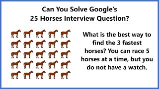 How To Solve Google's 25 Hoŗses Interview Question