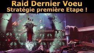 Destiny 2 : Raid Dernier Voeu ! Stratégie Première Etape !