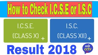 How to Check ISC or ICSE Results 2018, I.S.C 12th Result, I.C.S.E 10th Result