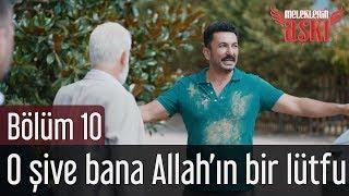Meleklerin Aşkı 10. Bölüm - O Şive Bana Allah'ın Bir Lütfu