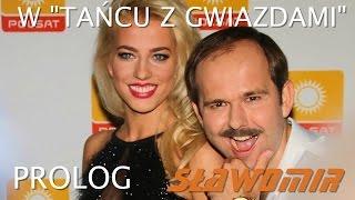 """Sławomir w """"Tańcu z Gwiazdami"""" PROLOG"""