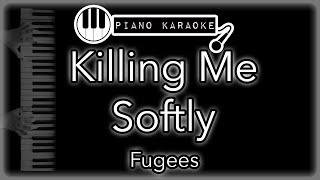 Killing Me Softly - Fugees - Piano Karaoke Instrumental
