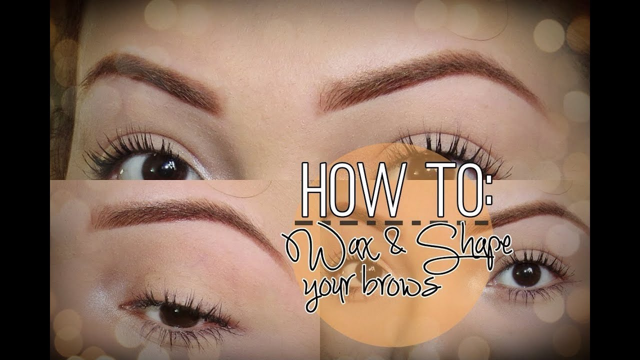 How To Wax And Shape Your Eyebrows At Home Youtube