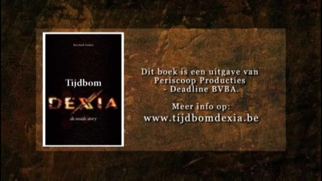 'Tijdbom Dexia' (Een uitgave van Periscoop Producties - Deadline BVBA)