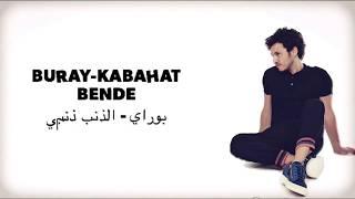 اغنية تركية buray-kabahat bende مترجمة Resimi