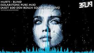 Hurts - Blind (Solarstone Pure Mix) (ASOT 600 Den Bosch Solarstone Live) HD 720p