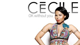 Cecile - Ok Without You (Official Video)