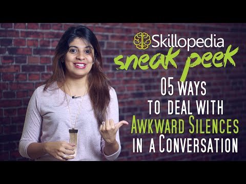 Sneak Peek - New upload at Skillopedia - 5 ways to deal with awkward silences in a conversation.