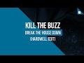 Kill The Buzz - Break The House Down (Hardwell edit)