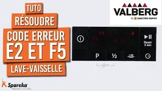 Comment résoudre un code erreur E2 ou F5 sur un lave vaisselle Valberg