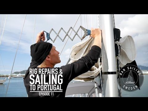 Rig repairs & Sailing to Portugal - Ep. 11 RAN Sailing