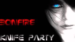 Knife Party - Bonfire (original mix)
