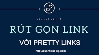 Hướng dẫn ẩn link Affiliate hiệu quả với Plugin Pretty Link Lite