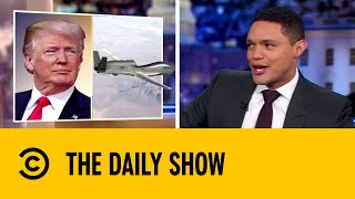 Donald Trump Calls Off Airstrike On Iran | The Daily Show Trevor Noah