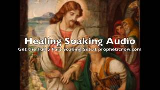 Healing - Prophetic Soaking Series Session 2