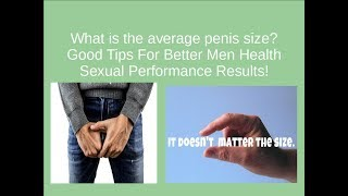 What is the average penis size? Good Tips For Better Men Health Sexual Performance Results!