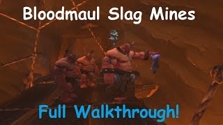 Bloodmaul Slag Mines - Full Guide and Walkthrough!