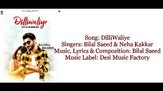 "Neha Kakkar & Bilal Saeed ""DilliWaliye"" Full Song With Lyrics"