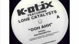 K-otix feat Lone Catalysts - Ooh Ahh (2001).