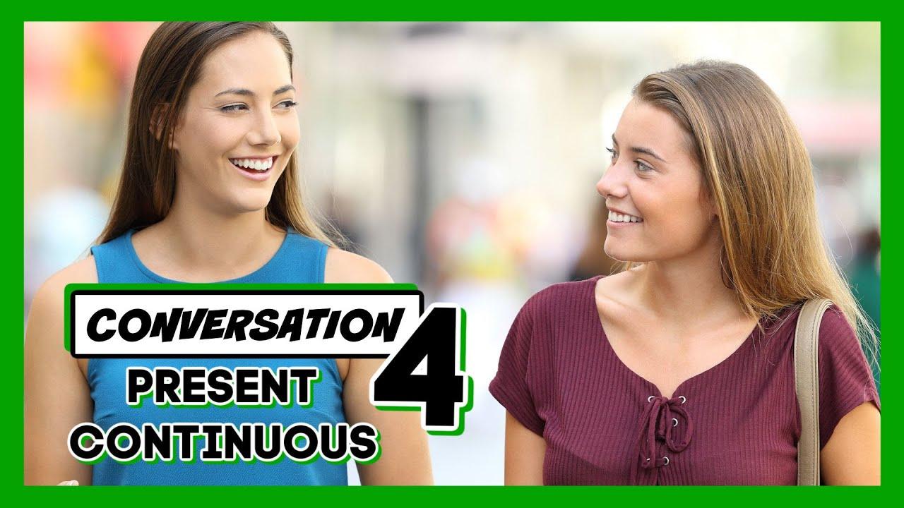 😃 CONVERSACIÓN EN INGLÉS CON EL PRESENTE CONTINUO - LECCIÓN 4