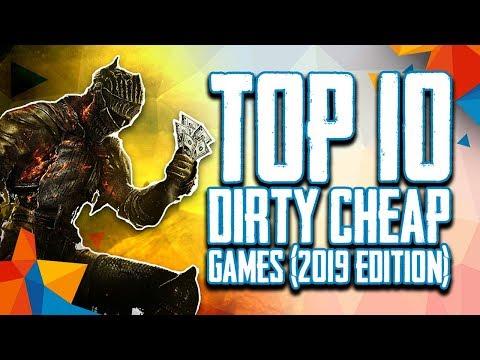 Top 10 Dirty Cheap Steam Games (2019 Edition)