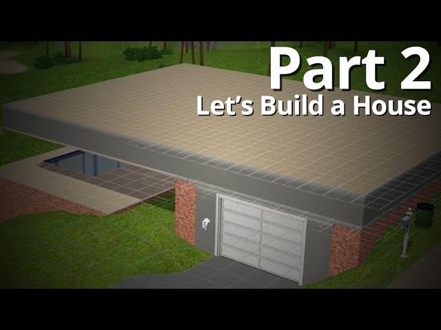 Let's Build a House - Part 2 | Season 3 (w/ Deligracy)