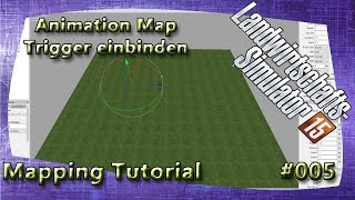 LS15 Giants Editor Map Tutorial #005 Animation Map Trigger einbinden