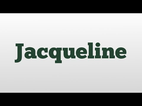 Jacqueline meaning and pronunciation