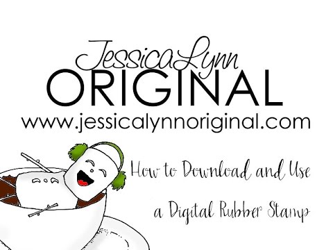 JessicaLynnOriginal -  Tutorial All about Digital Rubber Stamps