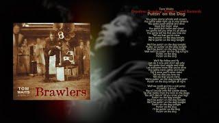 Tom Waits // Orphans: Brawlers, Bawlers, and Bastards // Puttin' On The Dog