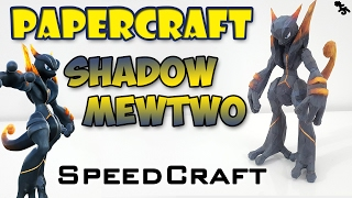 Papercraft - Mewtwo Shadow - SpeedCraft de la réalisation !