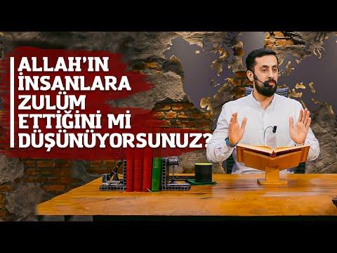 Allah'ın İnsanlara Zulüm Ettiğini mi Düşünüyorsun? - Mehmet Yıldız