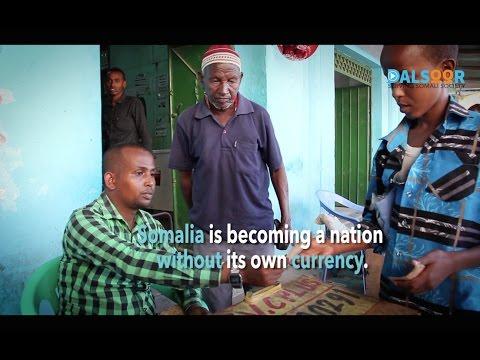 Soomaaliya waa qaran lacag la'aan ah? Somalia is a nation without its own currency?