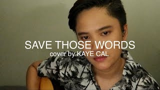 Save Those Words Lil Eddie Kaye Cal Acoustic Cover.mp3