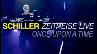 Schiller - Once Upon A Time (Live)