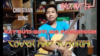 kay buti-buti mo panginoon cover and tutorials by bro. Butch Valdez