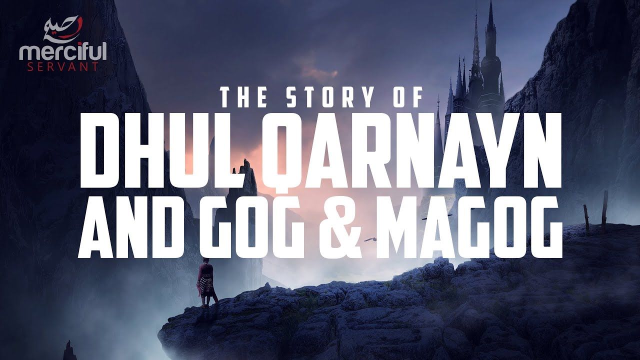 Download DHUL QARNAYN AND THE BARRIER OF YAJUJ & MAJUJ