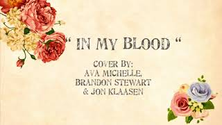 "In My Blood - ""Shawn Mendes"" (Cover by - Ava Michelle, Brandon Stewart & Jon Klaasen)"