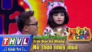 THVL | Thử tài siêu nhí - Tập 4: Nữ thần nhảy múa - Trần Bảo An Khang