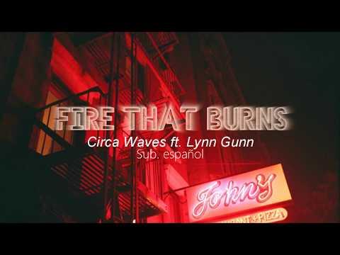 Circa Waves Ft. Lynn Gunn // Fire That Burns - Sub.español