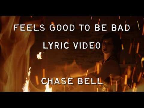 Chase Bell - Feels Good To Be Bad (Lyric Video)