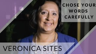 Choose Your Words Carefully | Veronica Sites