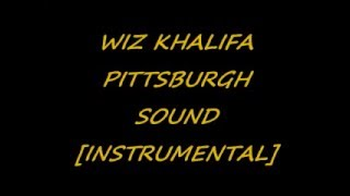 WIZ KHALIFA PITTSBURGH SOUND [ALL IN MY BLOOD INSTRUMENTAL]