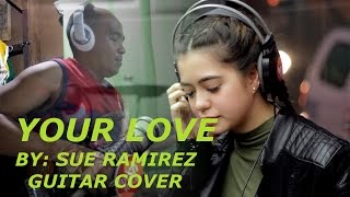 YOUR LOVE (Alamid) by Sue Ramirez Guitar cover at Wish 107.5