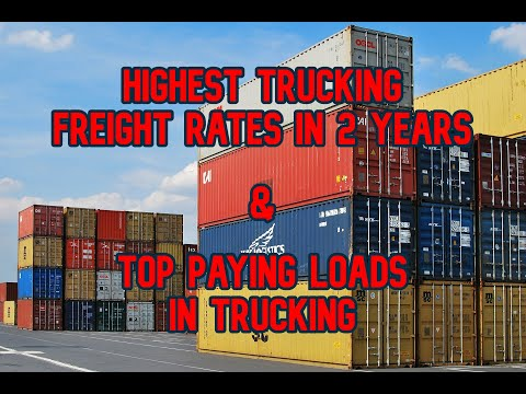 Highest Trucking Freight Rates in 2 Years & Top Paying Loads in Trucking
